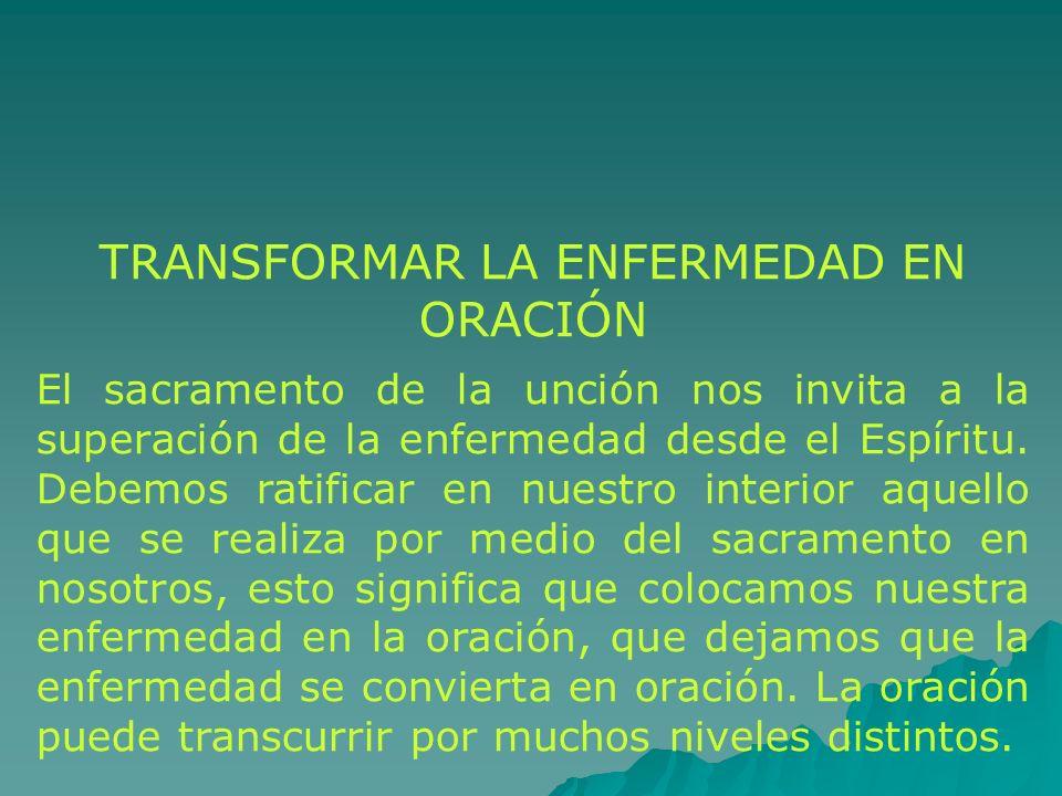 TRANSFORMAR LA ENFERMEDAD EN ORACIÓN