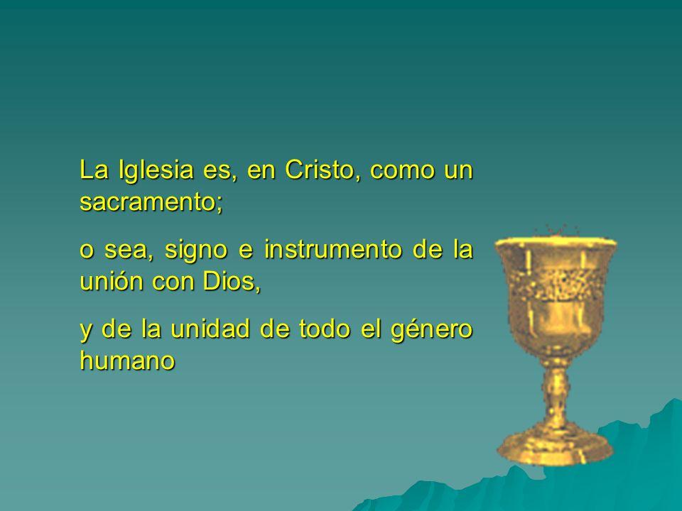 La Iglesia es, en Cristo, como un sacramento;