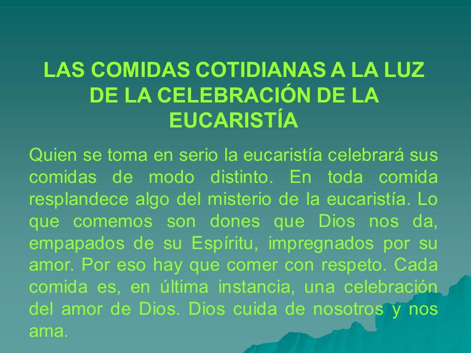 LAS COMIDAS COTIDIANAS A LA LUZ DE LA CELEBRACIÓN DE LA EUCARISTÍA