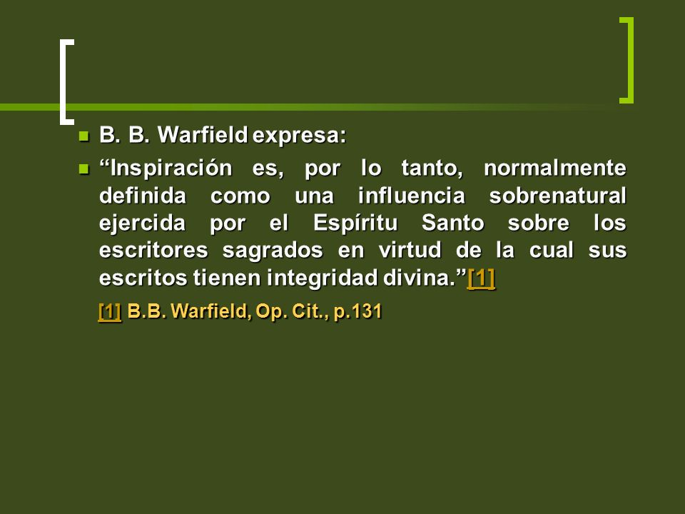 B. B. Warfield expresa: