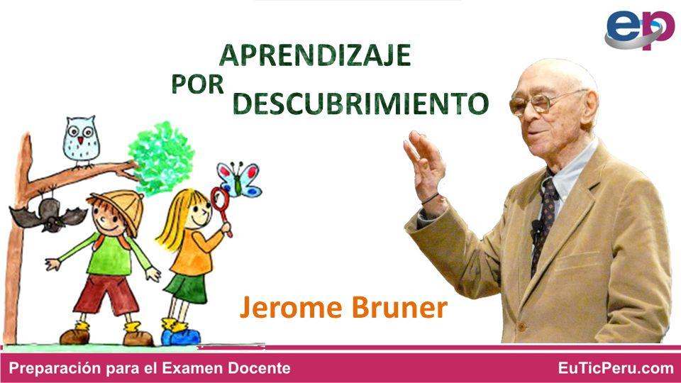 APRENDIZAJE POR DESCUBRIMIENTO Jerome Bruner