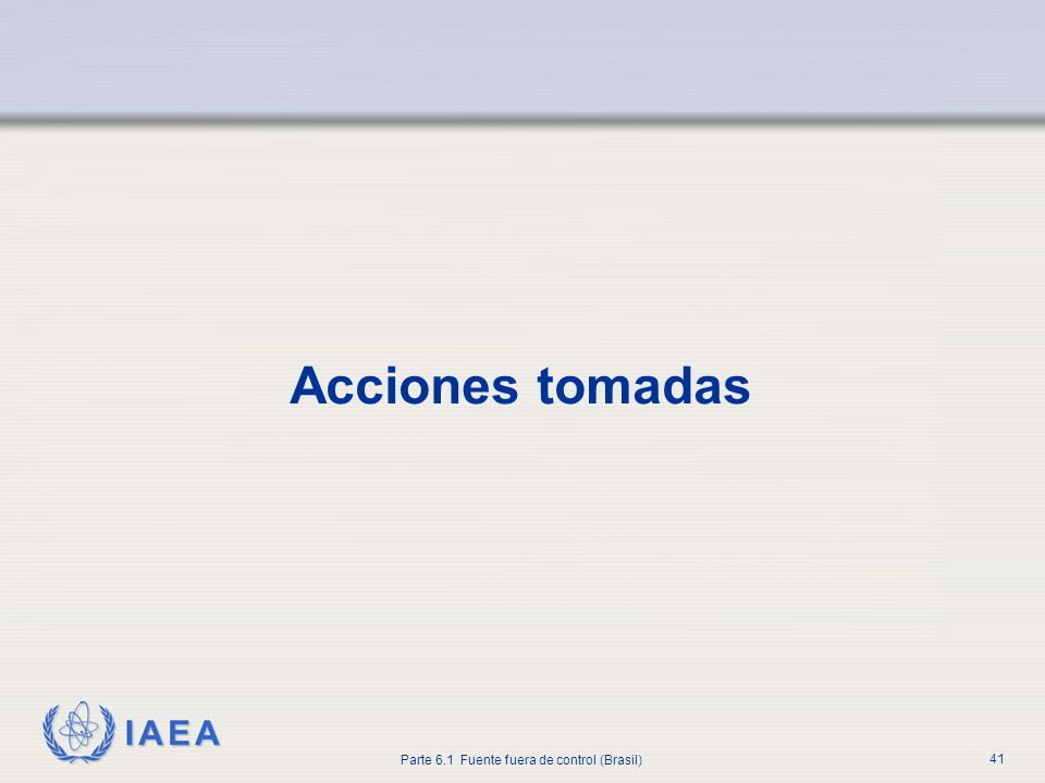Acciones tomadas A partir de esta diapositiva, se presentan las acciones tomadas en respuesta al accidente.