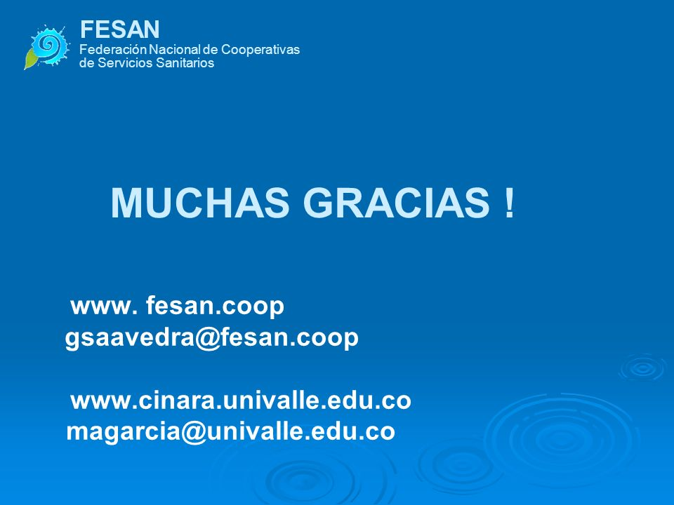MUCHAS GRACIAS ! www. fesan.coop www.cinara.univalle.edu.co FESAN