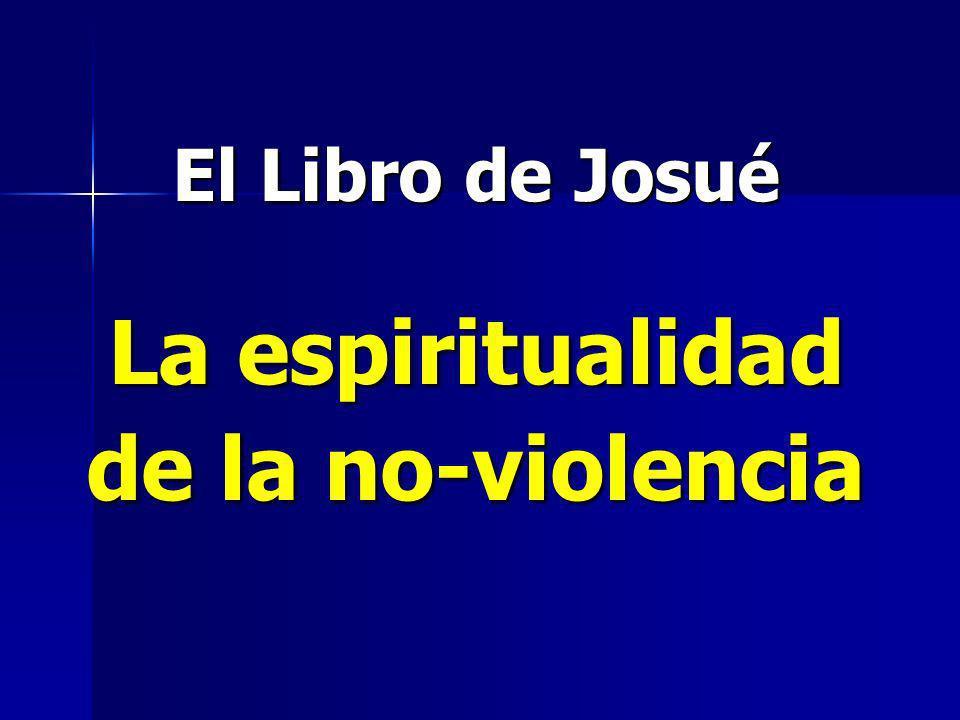 El Libro de Josué La espiritualidad de la no-violencia