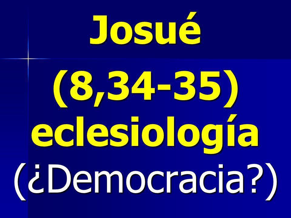 Josué (8,34-35) eclesiología (¿Democracia )