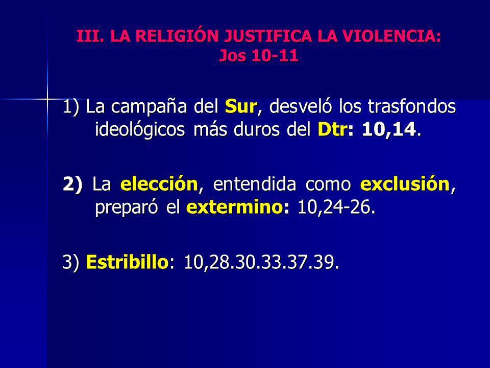 III. LA RELIGIÓN JUSTIFICA LA VIOLENCIA: Jos 10-11