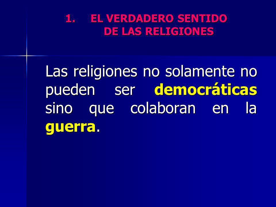 EL VERDADERO SENTIDO DE LAS RELIGIONES