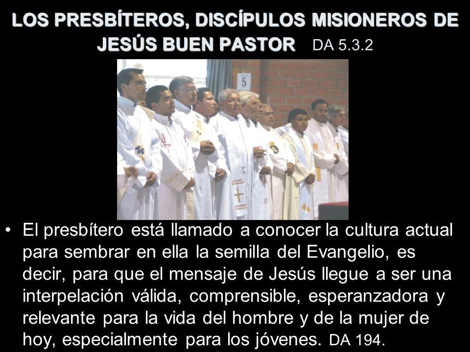 LOS PRESBÍTEROS, DISCÍPULOS MISIONEROS DE JESÚS BUEN PASTOR DA 5.3.2