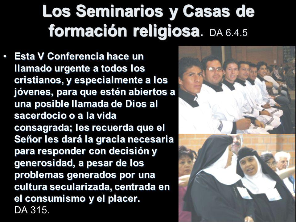 Los Seminarios y Casas de formación religiosa. DA 6.4.5