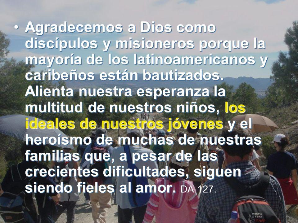 Agradecemos a Dios como discípulos y misioneros porque la mayoría de los latinoamericanos y caribeños están bautizados.