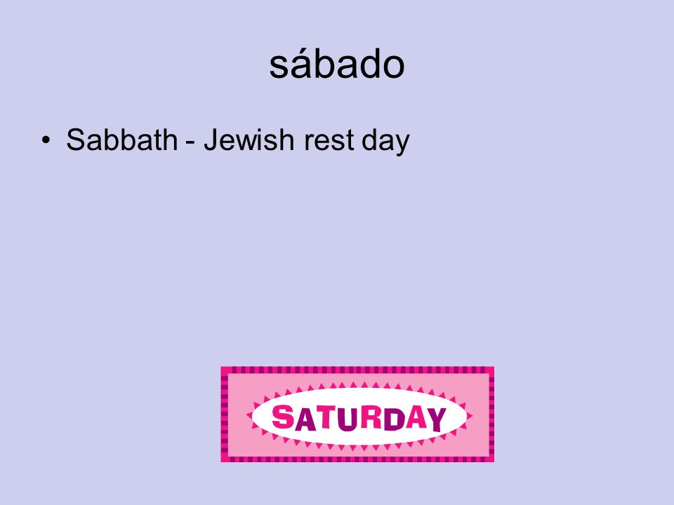 sábado Sabbath - Jewish rest day