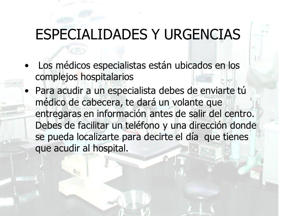 ESPECIALIDADES Y URGENCIAS