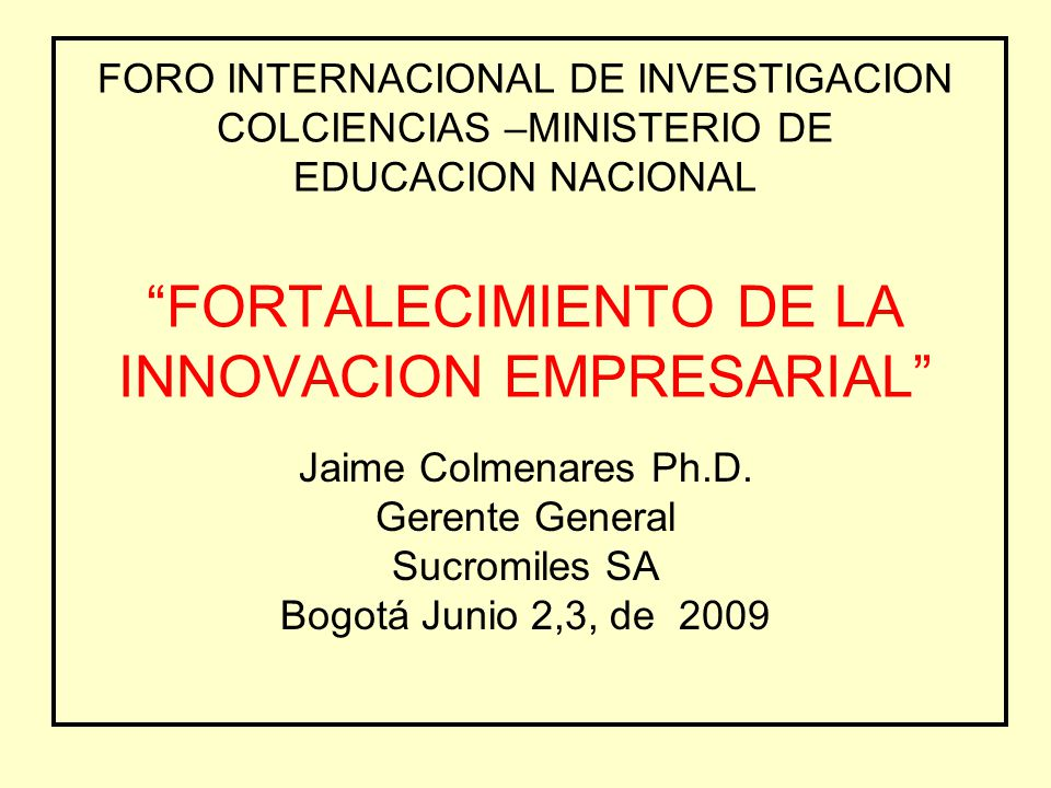 Foro internacional de investigacion colciencias for Ministerio de innovacion