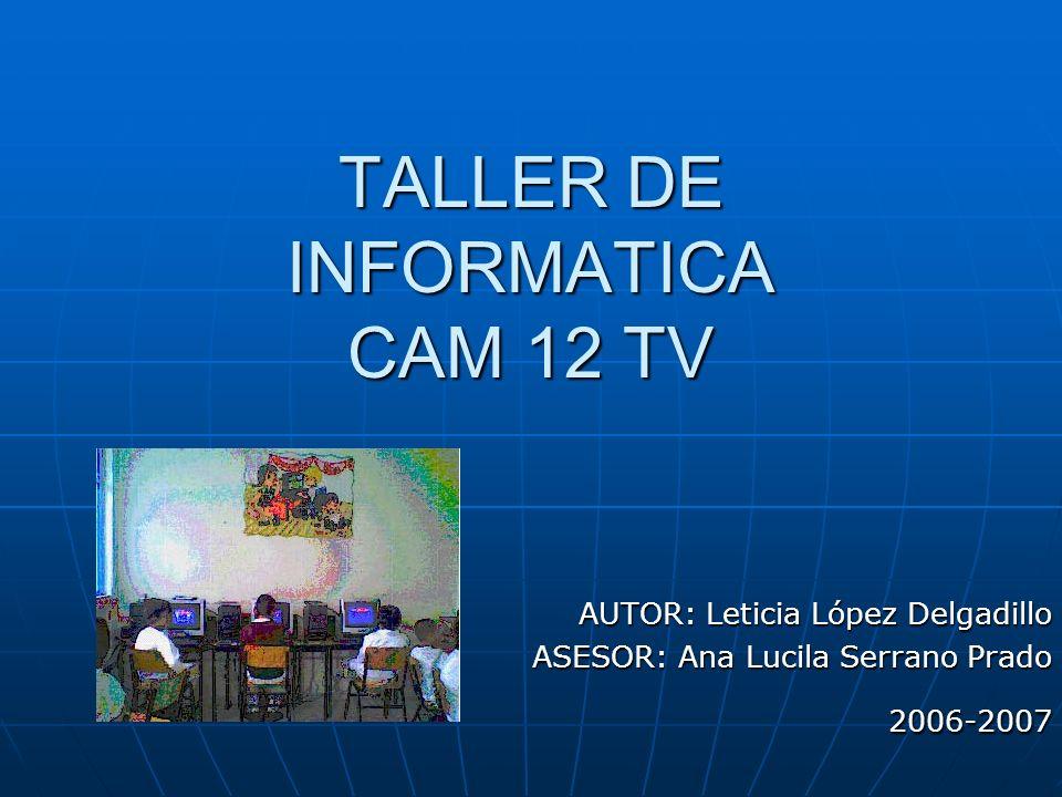 TALLER DE INFORMATICA CAM 12 TV