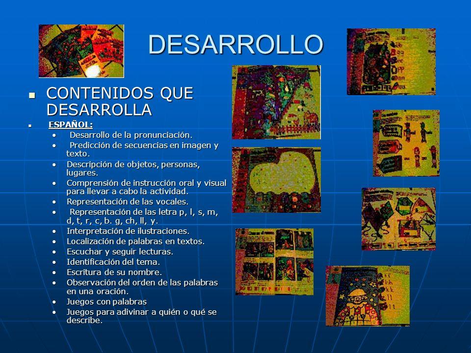 DESARROLLO CONTENIDOS QUE DESARROLLA Desarrollo de la pronunciación.