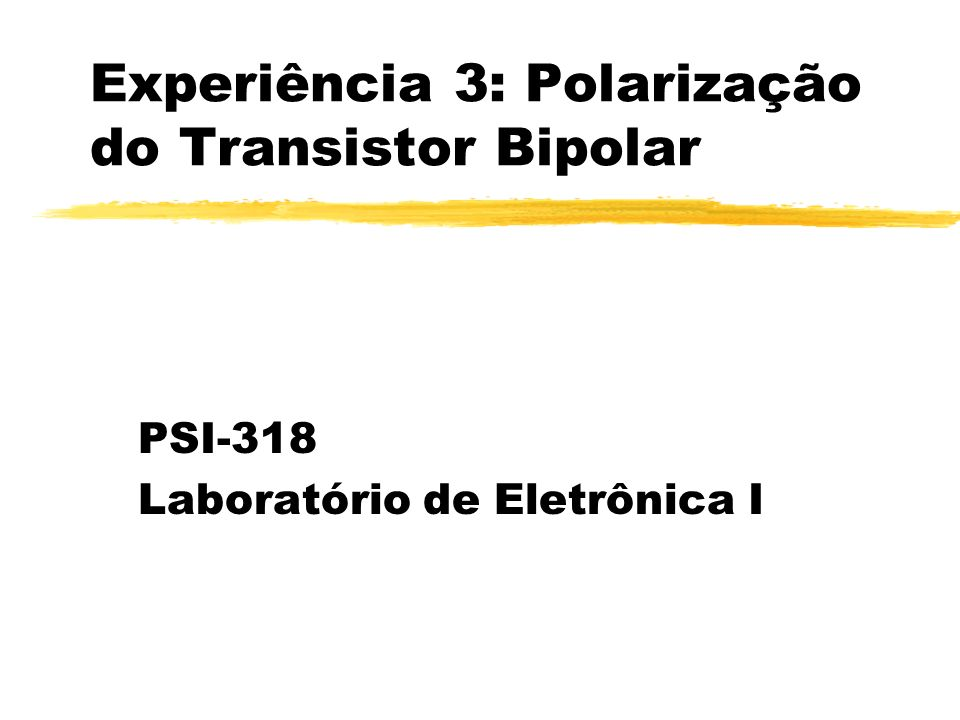 Experiência 3: Polarização do Transistor Bipolar