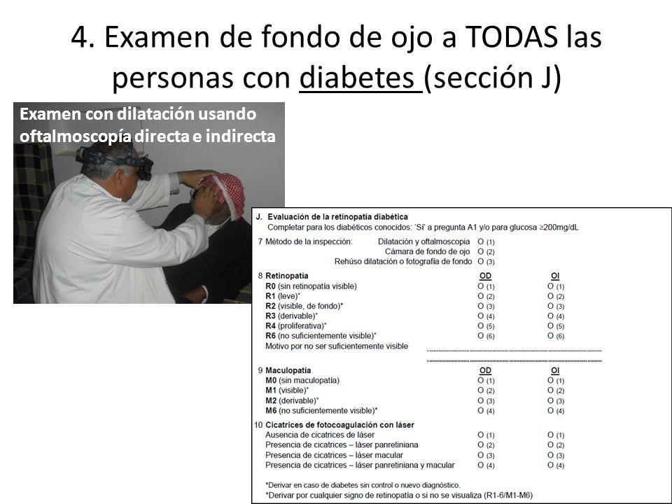 4. Examen de fondo de ojo a TODAS las personas con diabetes (sección J)