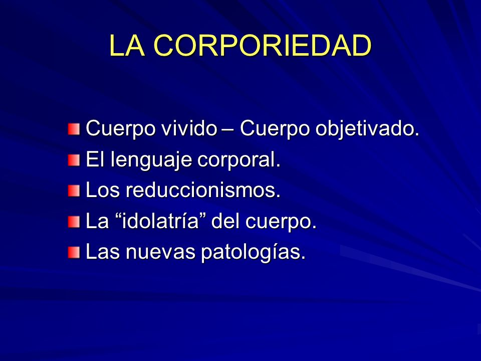 LA CORPORIEDAD Cuerpo vivido – Cuerpo objetivado.
