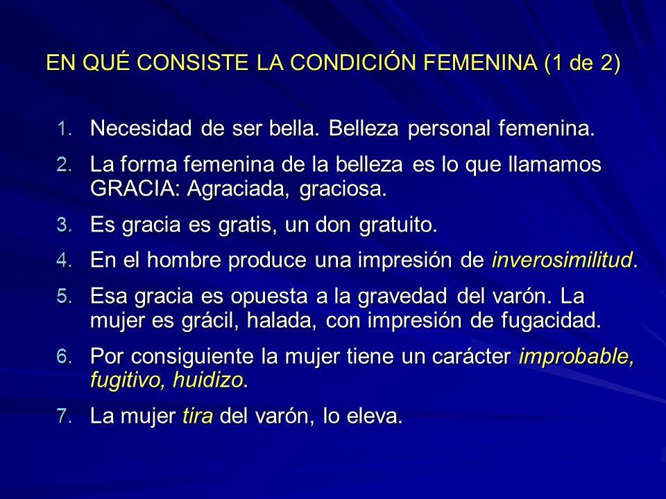 EN QUÉ CONSISTE LA CONDICIÓN FEMENINA (1 de 2)