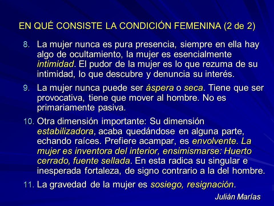 EN QUÉ CONSISTE LA CONDICIÓN FEMENINA (2 de 2)