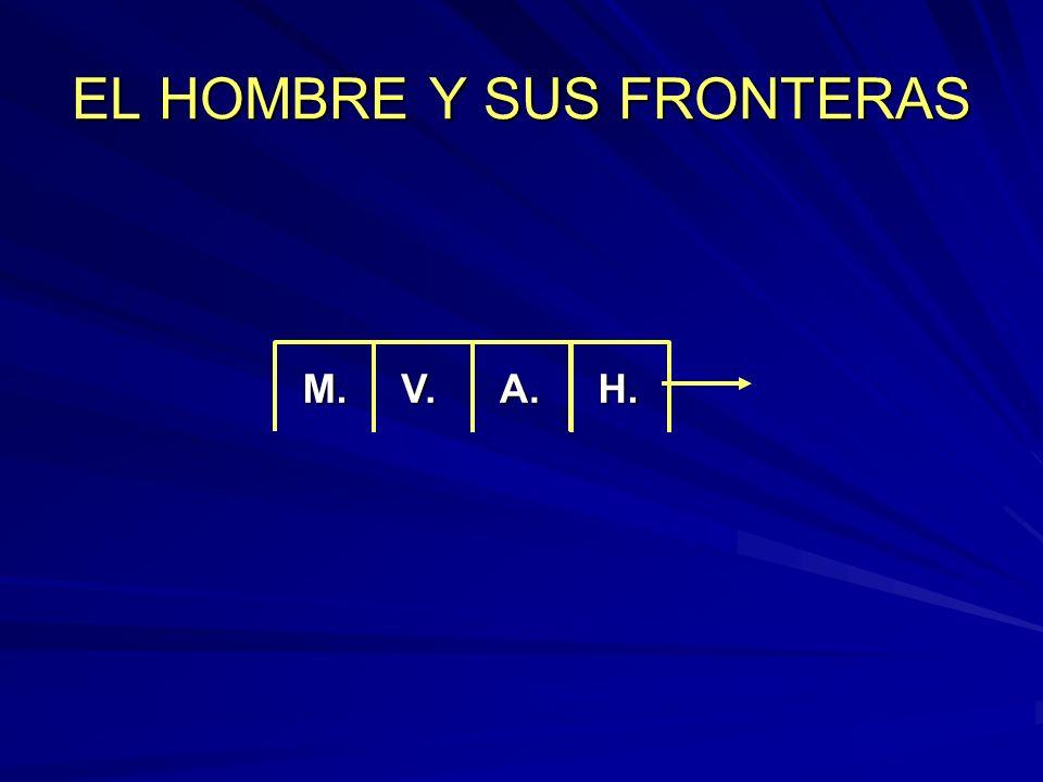 EL HOMBRE Y SUS FRONTERAS
