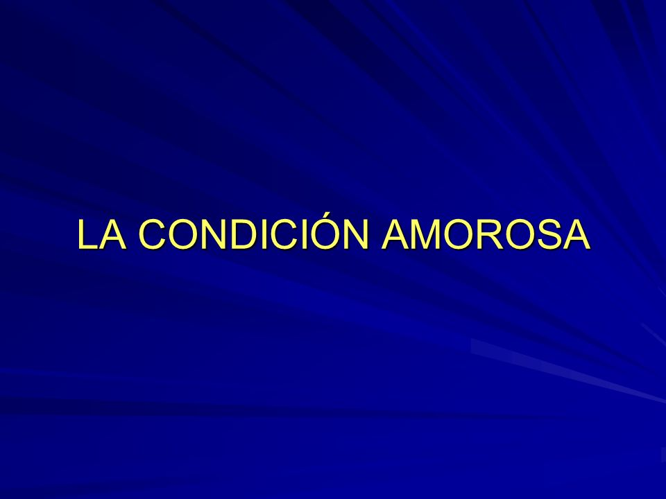 LA CONDICIÓN AMOROSA