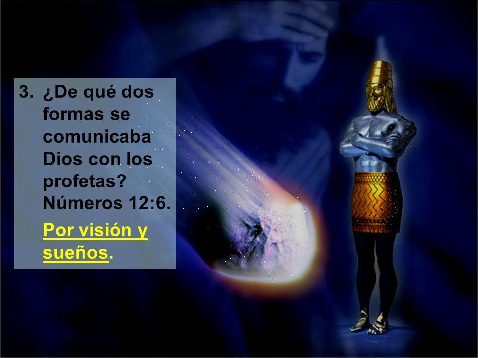 3. ¿De qué dos formas se comunicaba Dios con los profetas Números 12:6.