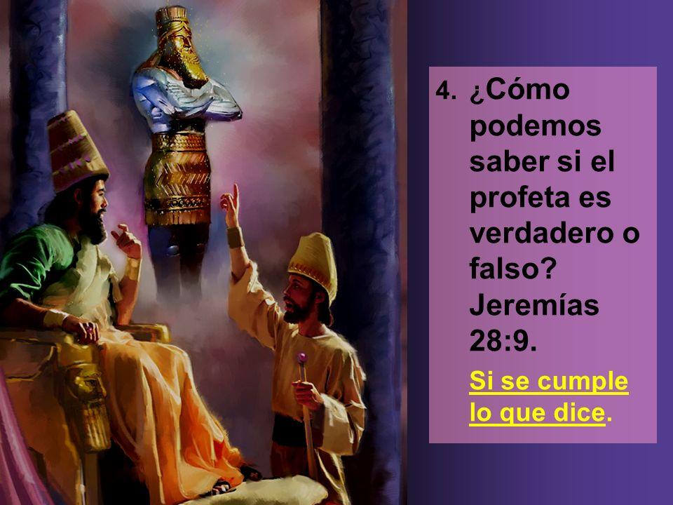 4. ¿Cómo podemos saber si el profeta es verdadero o falso