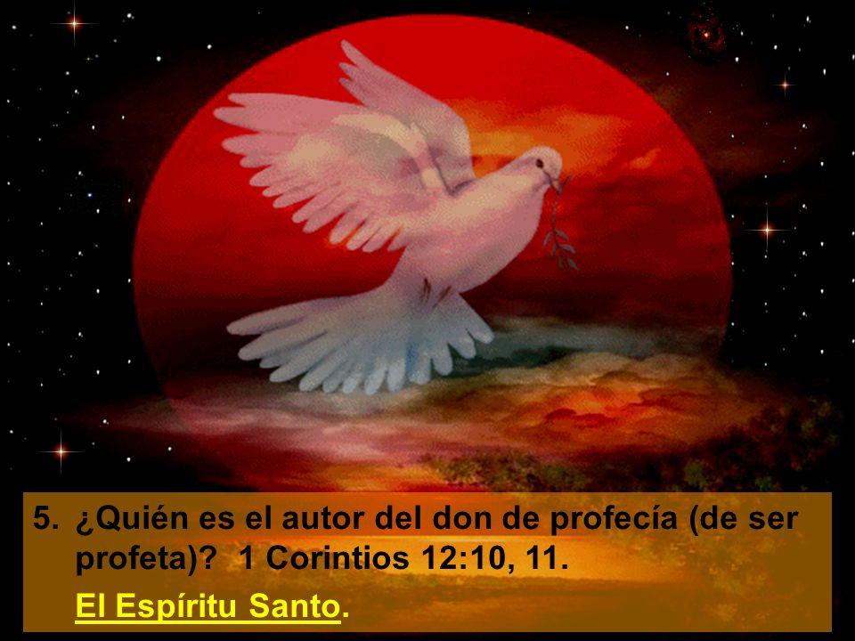 5. ¿Quién es el autor del don de profecía (de ser profeta)