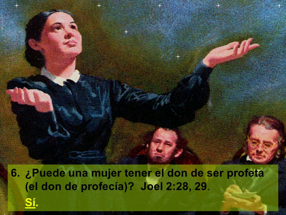 6. ¿Puede una mujer tener el don de ser profeta (el don de profecía)