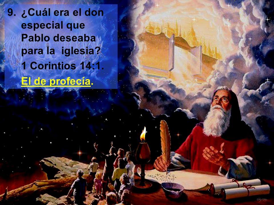 9. ¿Cuál era el don especial que Pablo deseaba para la iglesia