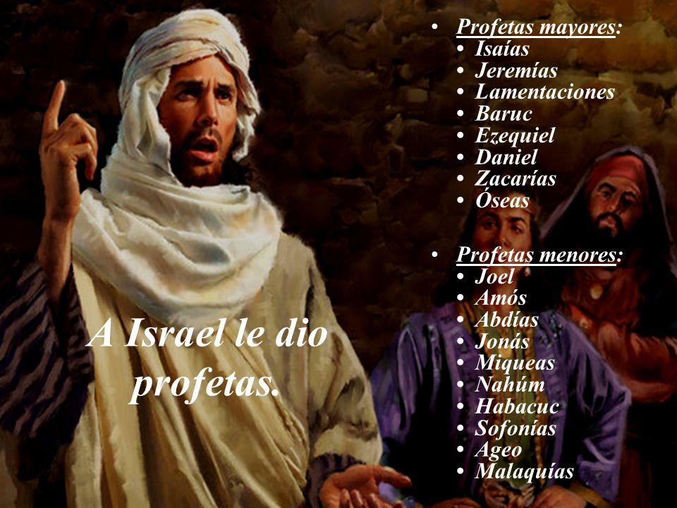A Israel le dio profetas.