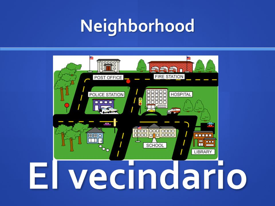 Neighborhood El vecindario