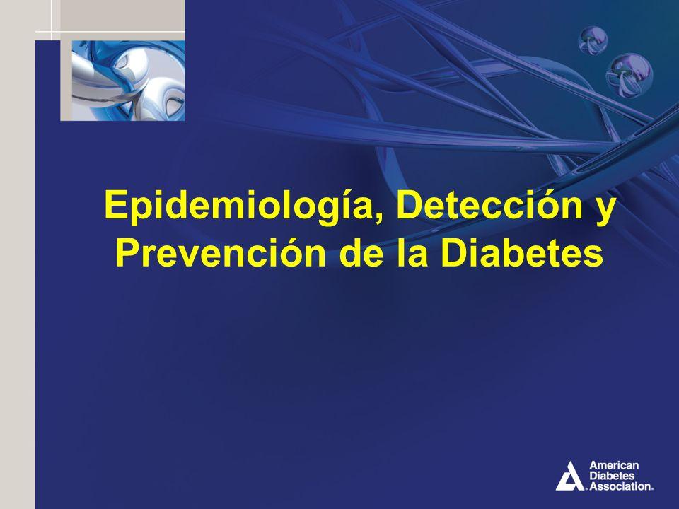 Epidemiología, Detección y Prevención de la Diabetes - ppt