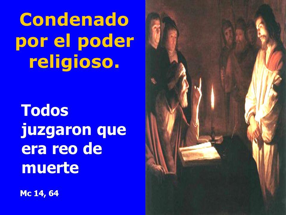 Condenado por el poder religioso.
