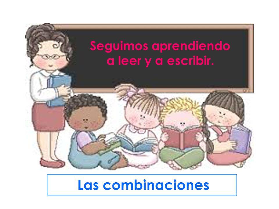 Seguimos aprendiendo a leer y a escribir.