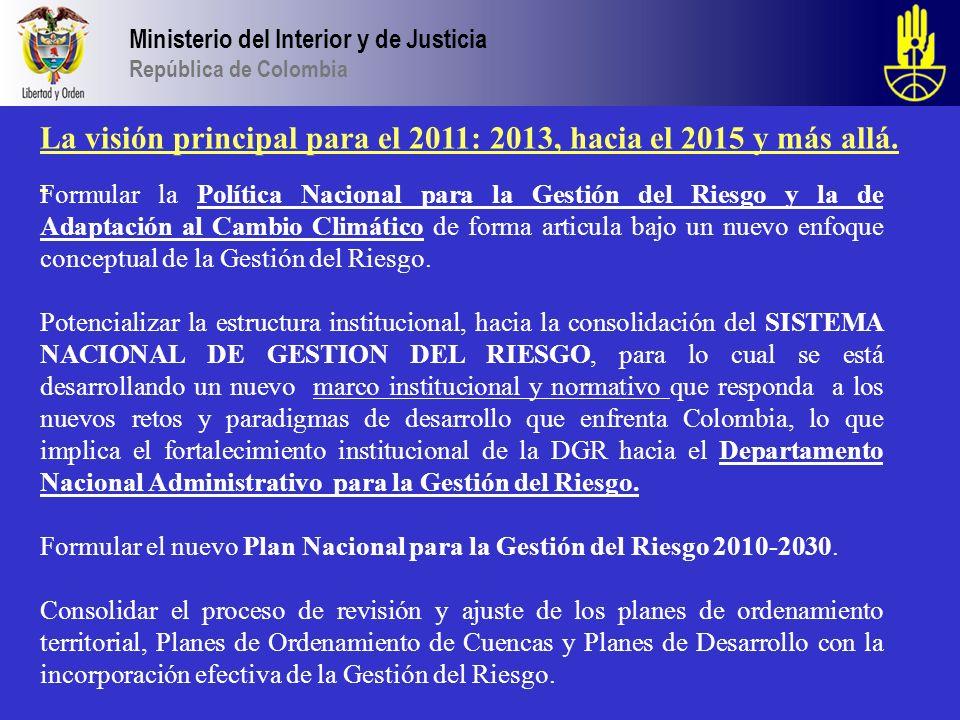La visión principal para el 2011: 2013, hacia el 2015 y más allá.