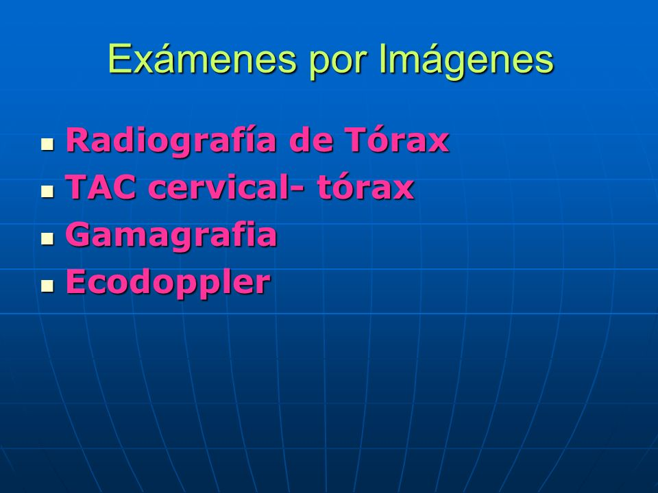 Exámenes por Imágenes Radiografía de Tórax TAC cervical- tórax