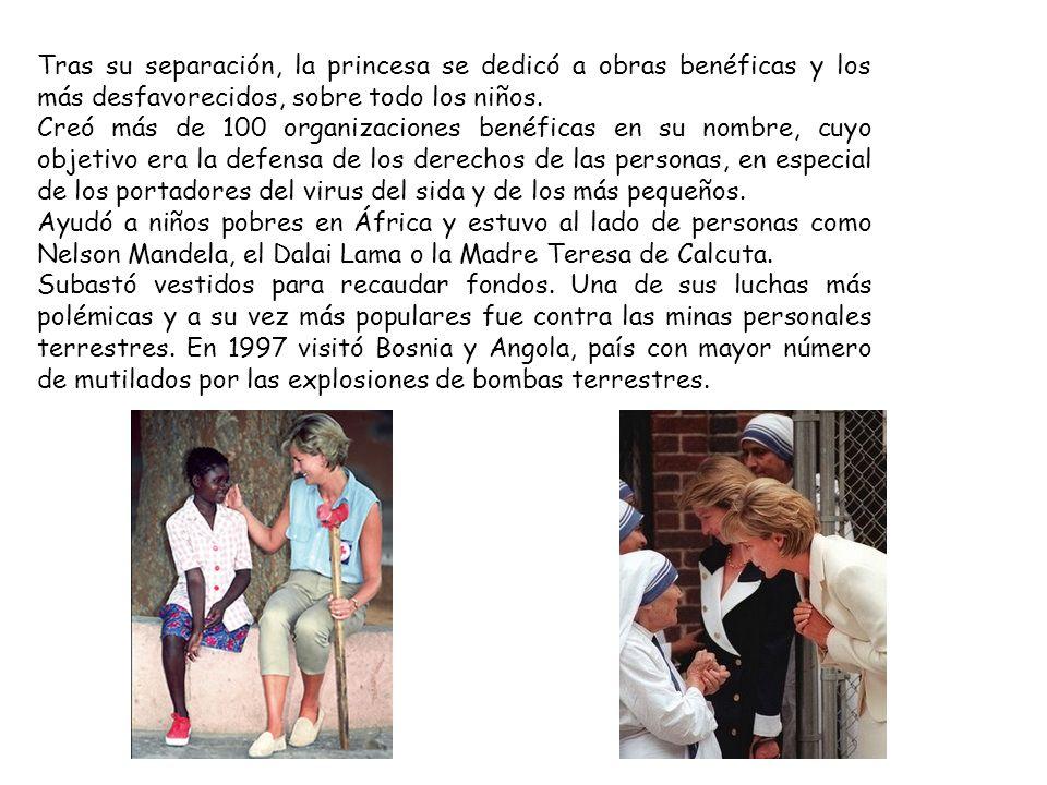 Tras su separación, la princesa se dedicó a obras benéficas y los más desfavorecidos, sobre todo los niños.