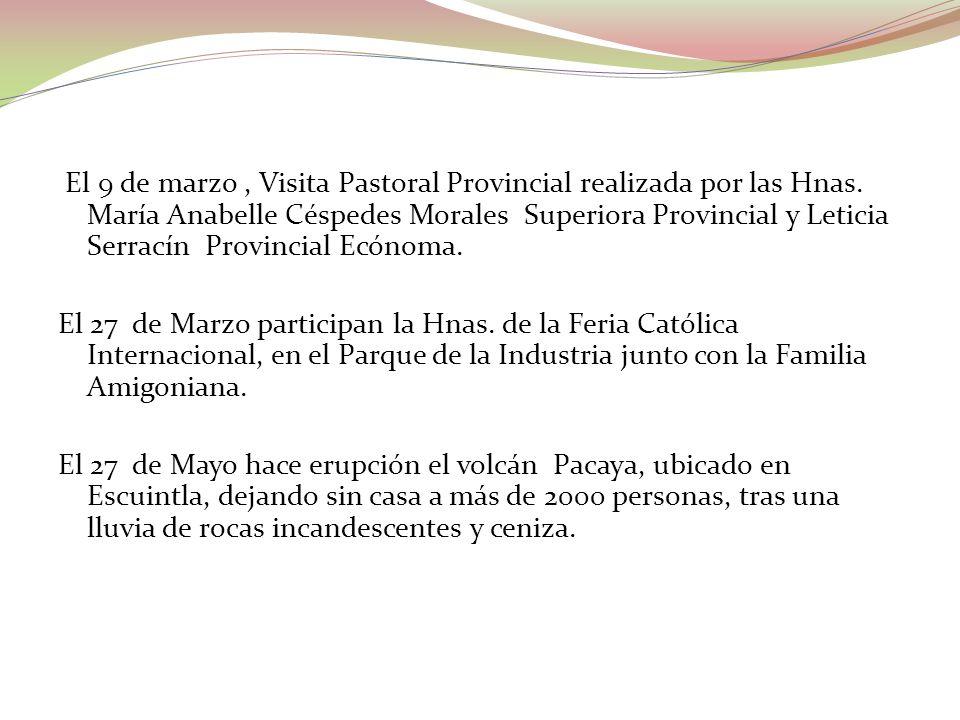 El 9 de marzo , Visita Pastoral Provincial realizada por las Hnas