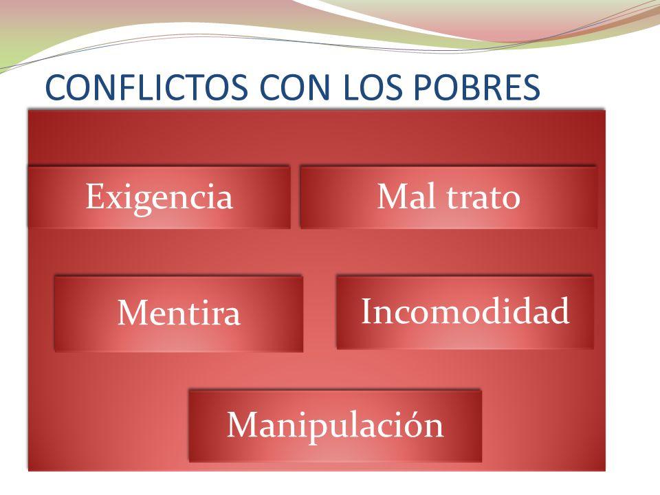 CONFLICTOS CON LOS POBRES