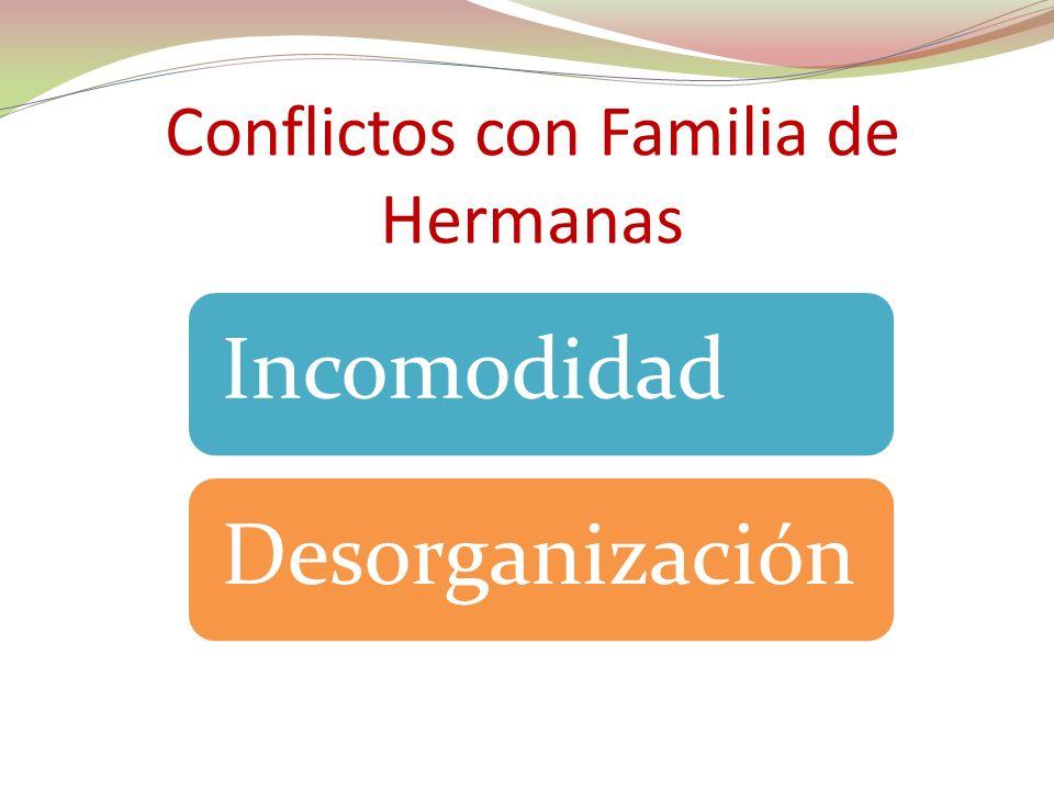 Conflictos con Familia de Hermanas