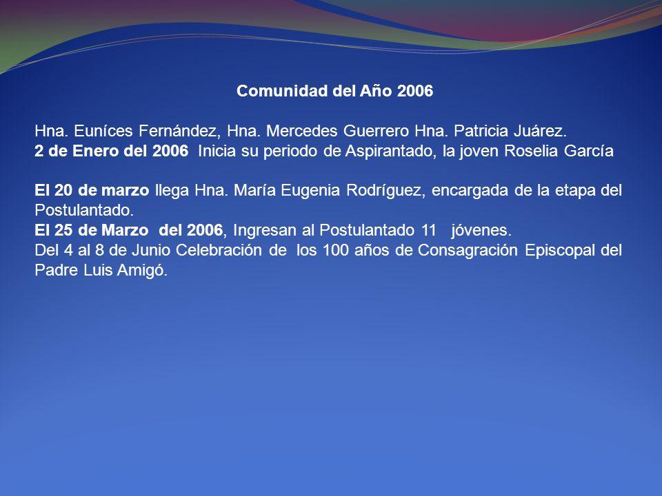 Comunidad del Año 2006 Hna. Euníces Fernández, Hna. Mercedes Guerrero Hna. Patricia Juárez.