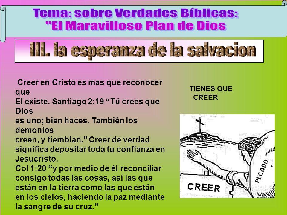 Creer Tema: sobre Verdades Bíblicas: El Maravilloso Plan de Dios