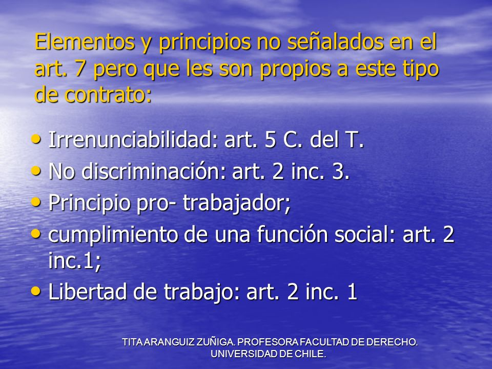 Irrenunciabilidad: art. 5 C. del T. No discriminación: art. 2 inc. 3.