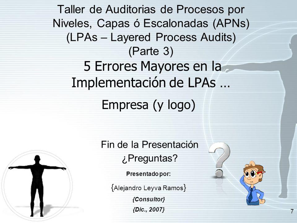 Taller de Auditorias de Procesos por Niveles, Capas ó Escalonadas (APNs) (LPAs – Layered Process Audits) (Parte 3) 5 Errores Mayores en la Implementación de LPAs …