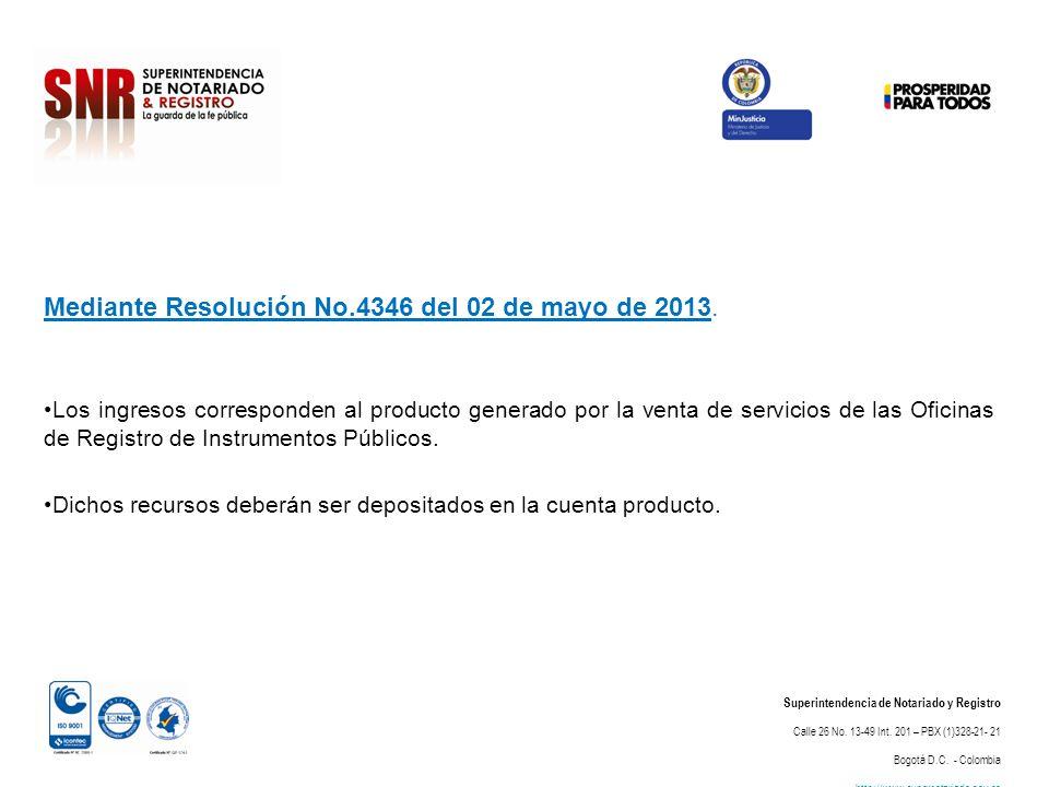 Mediante Resolución No.4346 del 02 de mayo de 2013.