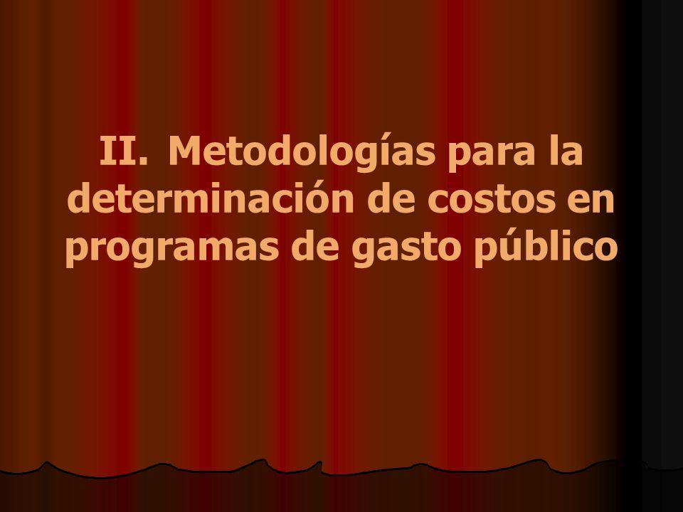 II. Metodologías para la determinación de costos en programas de gasto público