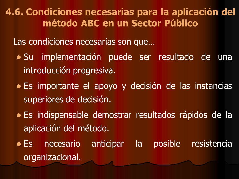 4.6. Condiciones necesarias para la aplicación del método ABC en un Sector Público