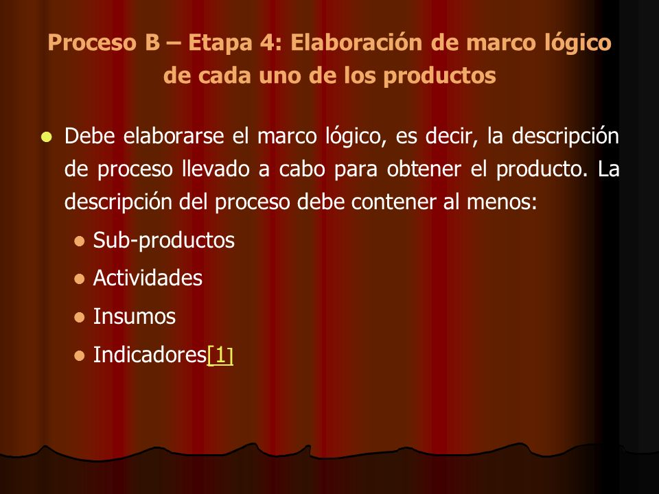 Proceso B – Etapa 4: Elaboración de marco lógico de cada uno de los productos